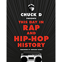 Chuck D Presents This Day in Rap and Hip-Hop History (English Edition)