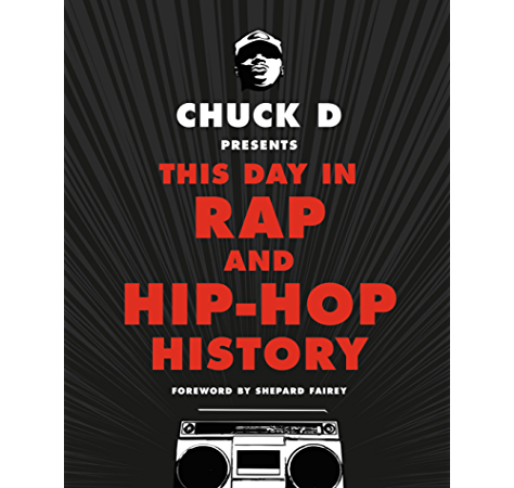 Chuck D Presents This Day In Rap And Hip Hop History Kindle Edition By D Chuck Fairey Shepard Arts Photography Kindle Ebooks Amazon Com