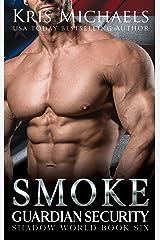 Smoke (Guardian Security Shadow World Book 6) Kindle Edition