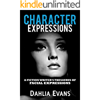 Character Expressions: A Fiction Writer's Thesaurus of Facial Expressions