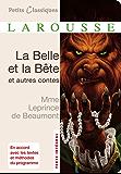 La belle et la bête et autres contes (Petits Classiques Larousse t. 165)