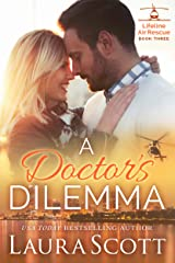A Doctor's Dilemma: A Sweet and Emotional Medical Romance (Lifeline Air Rescue Book 3) Kindle Edition