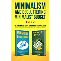 Minimalism Decluttering and Minimalist Budget 2-in1 Book: The #1 Beginner's Box Set for A Minimalist Way of Living, Declutter Your Home, and Achieve Financial Freedom (English Edition)