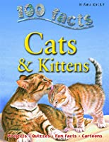 100 Facts - Cats & Kittens (100 Facts