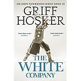The White Company (Sir John Hawkwood Book 3)