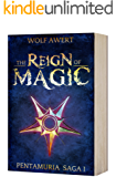 The Reign of Magic (Pentamura series Book 1)