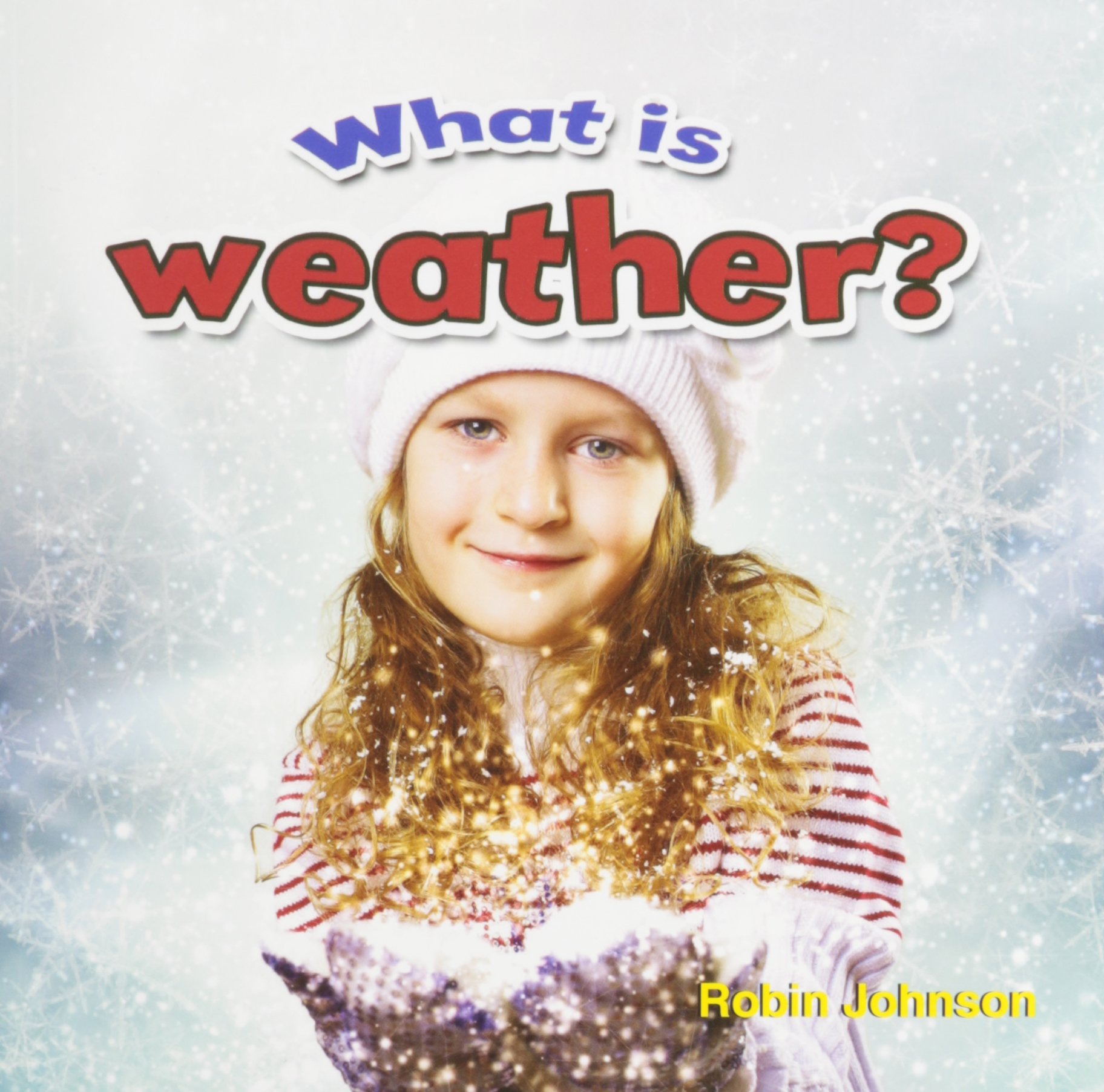 Read Online What Is Weather? (Weather Close-Up) ebook