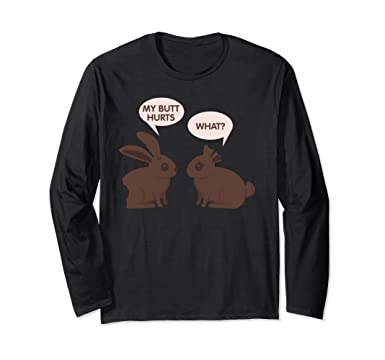 7ed766258 Unisex My Butt Hurts What Funny Chocolate Easter Bunnies Long Shirt Small  Black