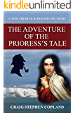 The Adventure of the Prioress's Tale: A New Sherlock Holmes Mystery (New Sherlock Holmes Mysteries Book 34)