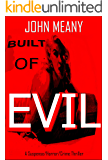 Built Of Evil: A Suspense/Horror/Crime Thriller