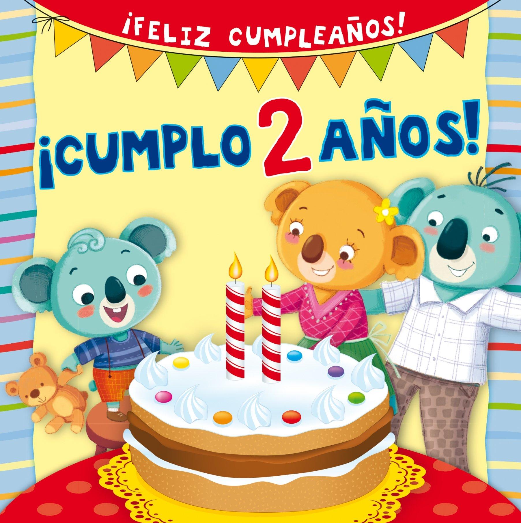 Cumplo 2 anos! (Spanish Edition) (Feliz Cumpleanos!): Silvia ...