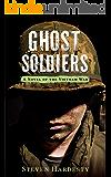 Ghost Soldiers: A Novel of the Vietnam War