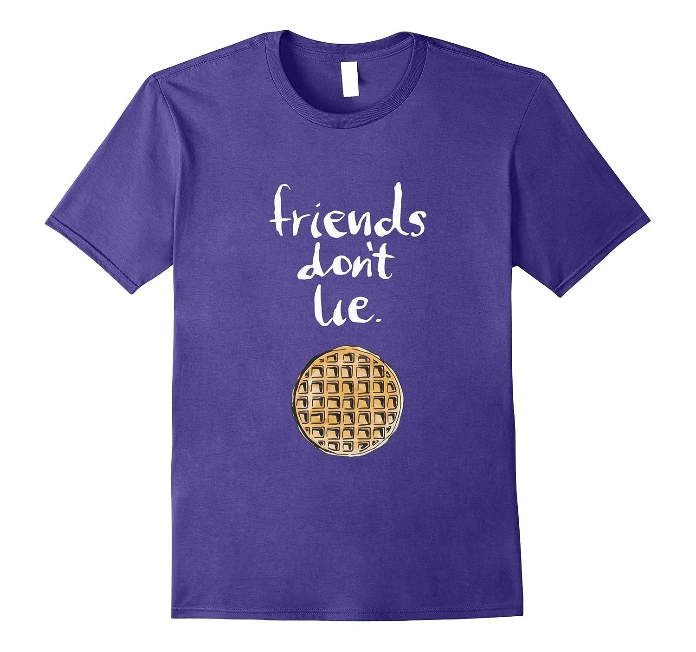 Friends Dont Lie T-Shirt Fandom for Kids Girls Mens Womens-ah my shirt one gift