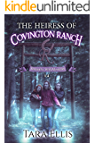 The Heiress of Covington Ranch (Samantha Wolf Mysteries Book 4)
