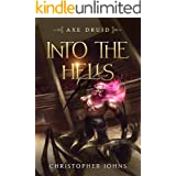 Into the Hells: An Epic LitRPG Series (Axe Druid Book 3)