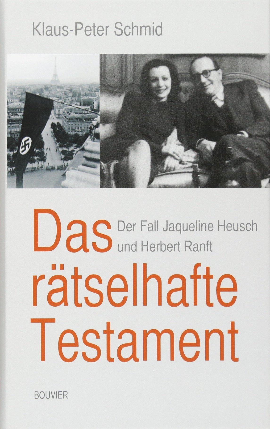 Das rätselhafte Testament: Der Fall Jacqueline Heusch und Herbert Ranft