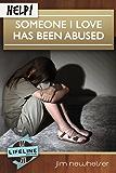 Help! Someone I Love Has Been Abused (LifeLine Mini-books)