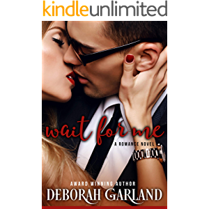 Wait for Me: A Millionaire Office Grump Romance (Mallory Family: Love in New York Book 1)