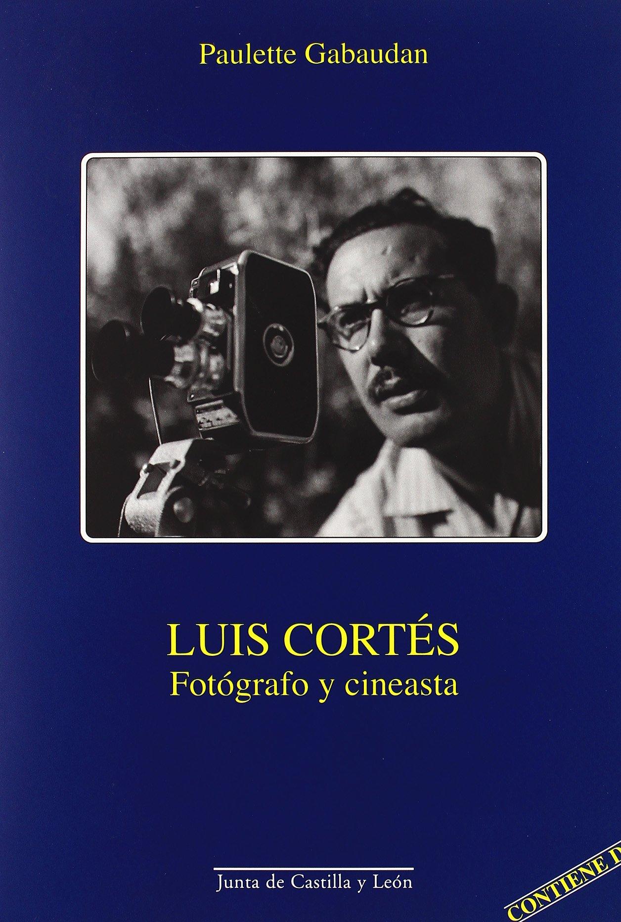 Download Luis Cortés : fotógrafo y cineasta (con Dvd) pdf