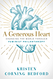 A Generous Heart: Changing the World Through Feminist Philanthropy