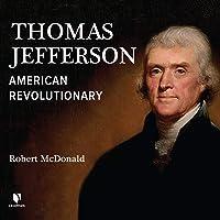 Thomas Jefferson: American Revolutionary