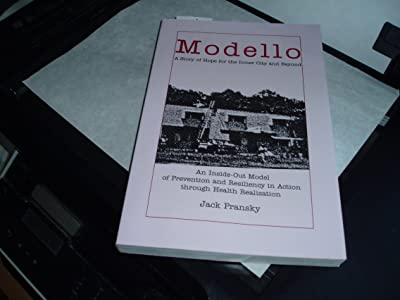 Modello:  A Story of Hope for the Inner City and Beyond; An Inside-Out Model of Prevention and Resiliency in Action through Health Realization