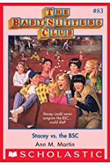 The Baby-Sitters Club #83: Stacey vs. the BSC (Baby-sitters Club (1986-1999)) Kindle Edition
