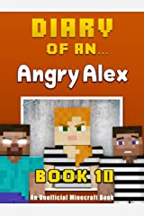 Diary of an Angry Alex: Book 10 - Prison Break [An Unofficial Minecraft Book] Kindle Edition
