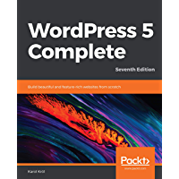 WordPress 5 Complete: Build beautiful and feature-rich websites from scratch, 7th Edition