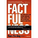 Factfulness: Diez razones por las que estamos equivocados sobre el mundo. Y por qué las cosas están mejor de lo que piensas (