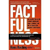 Factfulness: Diez razones por las que estamos equivocados sobre el mundo. Y por qué las cosas están mejor de lo que piensas. (Sin colección)
