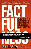 Factfulness: Diez razones por las que estamos equivocados sobre el mundo. Y por qué las cosas están mejor de lo que…