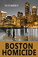 BOSTON HOMICIDE (Clean Mystery Suspense) (The City Murders Book 1) Kindle Edition
