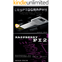 Cryptography & Raspberry Pi 2: Cryptography Theory & Practice Made Easy! &  Raspberry Pi 2 Programming Made Easy (English Edition)