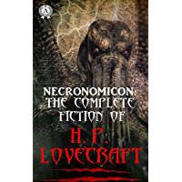 Necronomicon: The Complete Fiction of H.P. Lovecraft (English Edition)