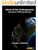 Dawn of the Anthropocene - Humanity's Defining Moment