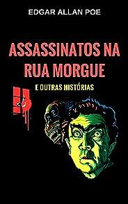 Assassinatos na Rua Morgue: e outras histórias (Edição traduzida e ilustrada)