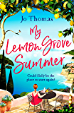 My Lemon Grove Summer: Escape to Sicily and reveal its secrets in this perfect summer read (English Edition)
