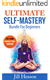 Self-Mastery: Ultimate Self-Mastery Bundle for Beginners 3 in 1 Bundle: Book 1: Chakras for Beginners + Book 2: Yoga 4-Week Step By Step Guide + Book 3: Buddhism for Beginners
