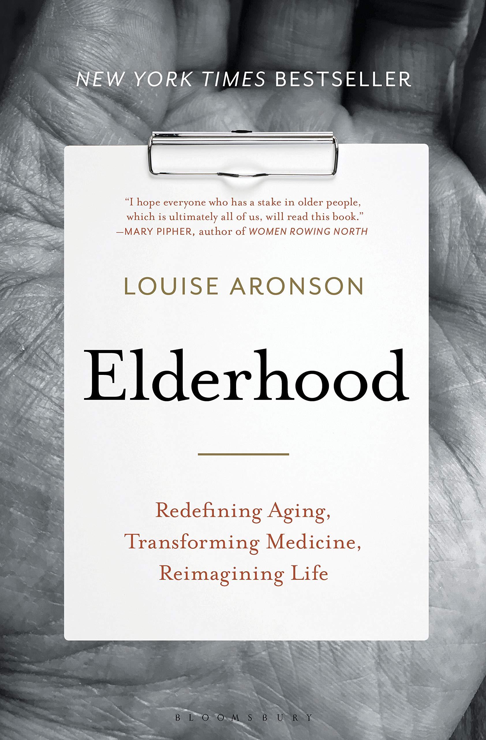Elderhood: Redefining Aging, Transforming Medicine