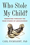 Who Stole My Child?: Parenting through the Four