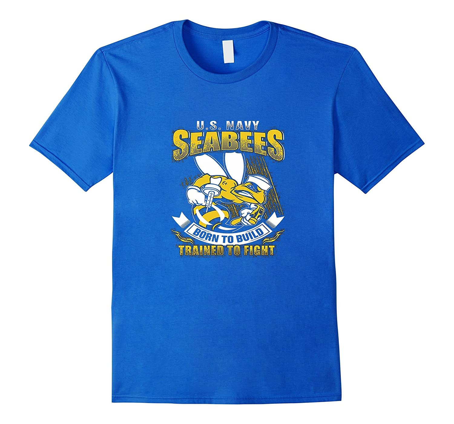 US Navy Seabees Born To Build Trained To Fight T-Shirt-CD