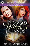 In a Witch's Hands (Witches in the City Book 1)