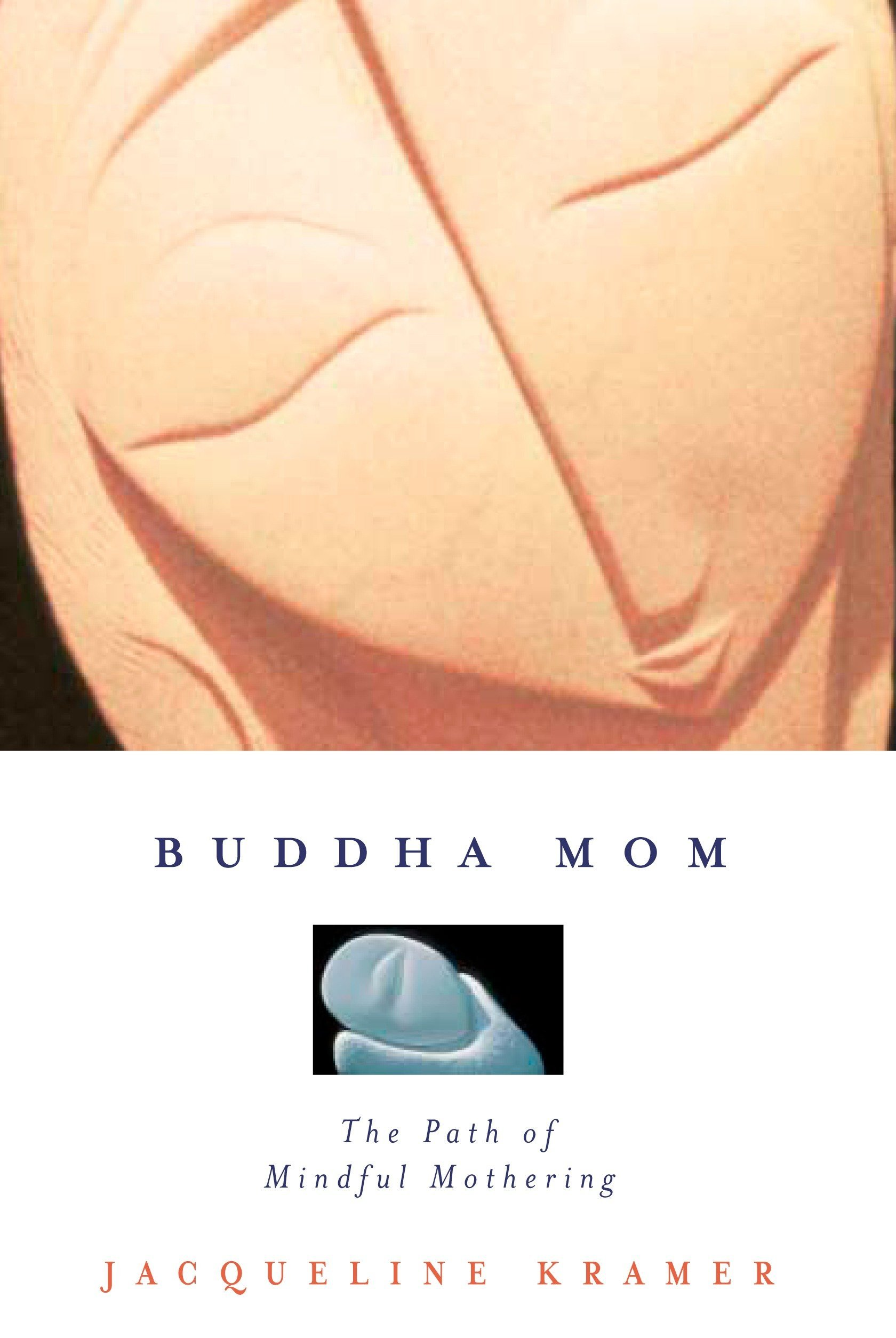 Read Online Buddha Mom: The Path of Mindful Mothering ebook