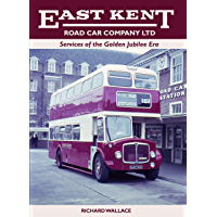 East Kent Road Car Company Ltd: Services of the Golden Jubilee Era