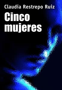 Cinco mujeres (Spanish Edition)