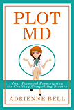 Plot MD: Your Personal Prescription for Crafting Compelling Stories