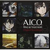 アニメ『A.I.C.O. Incarnation』オリジナルサウンドトラック