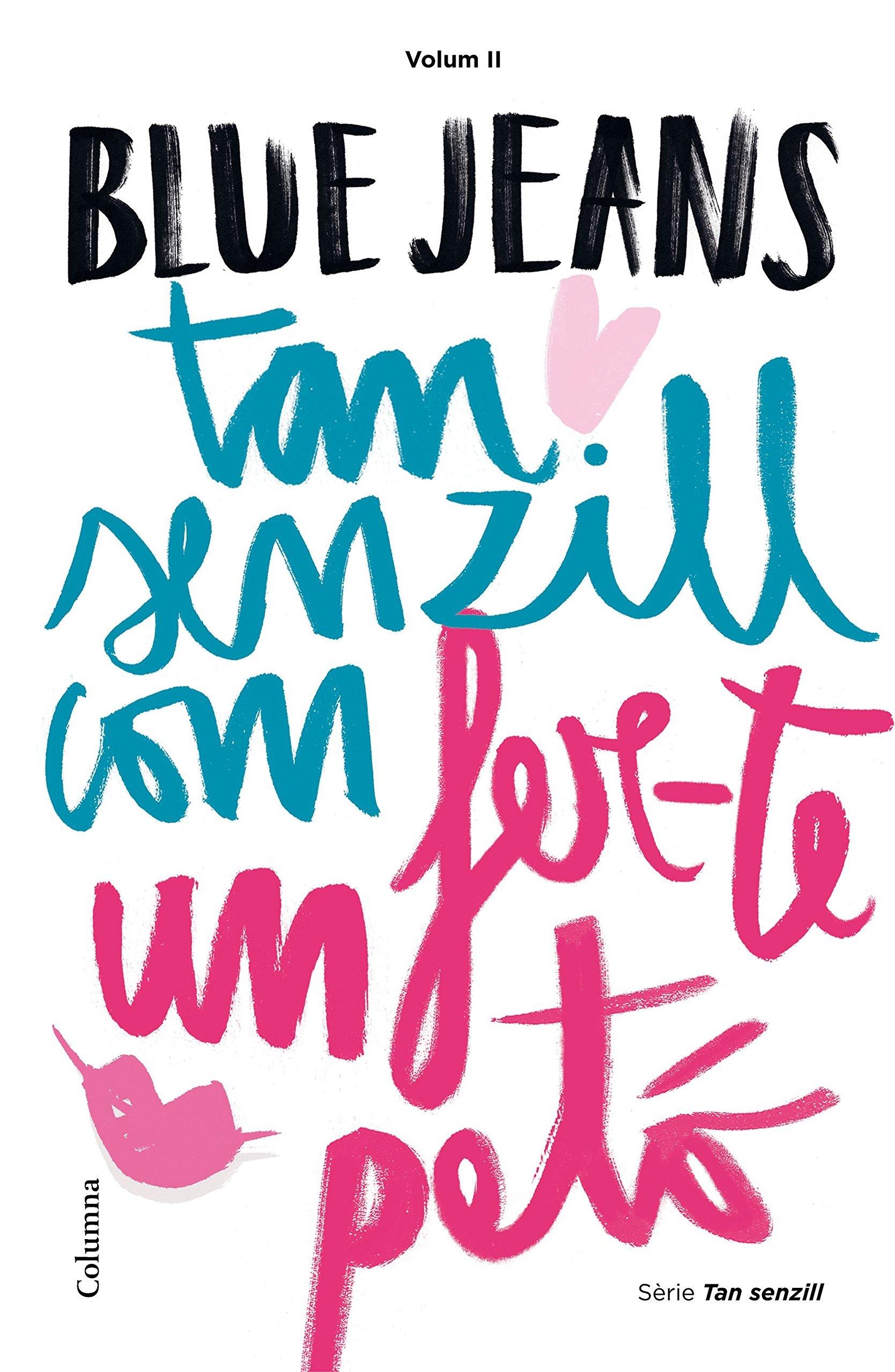 Tan senzill com fer-te un petó (Clàssica): Amazon.es: Blue Jeans, Jordi Boixadós Bisbal, Núria Parés Sellarés: Libros