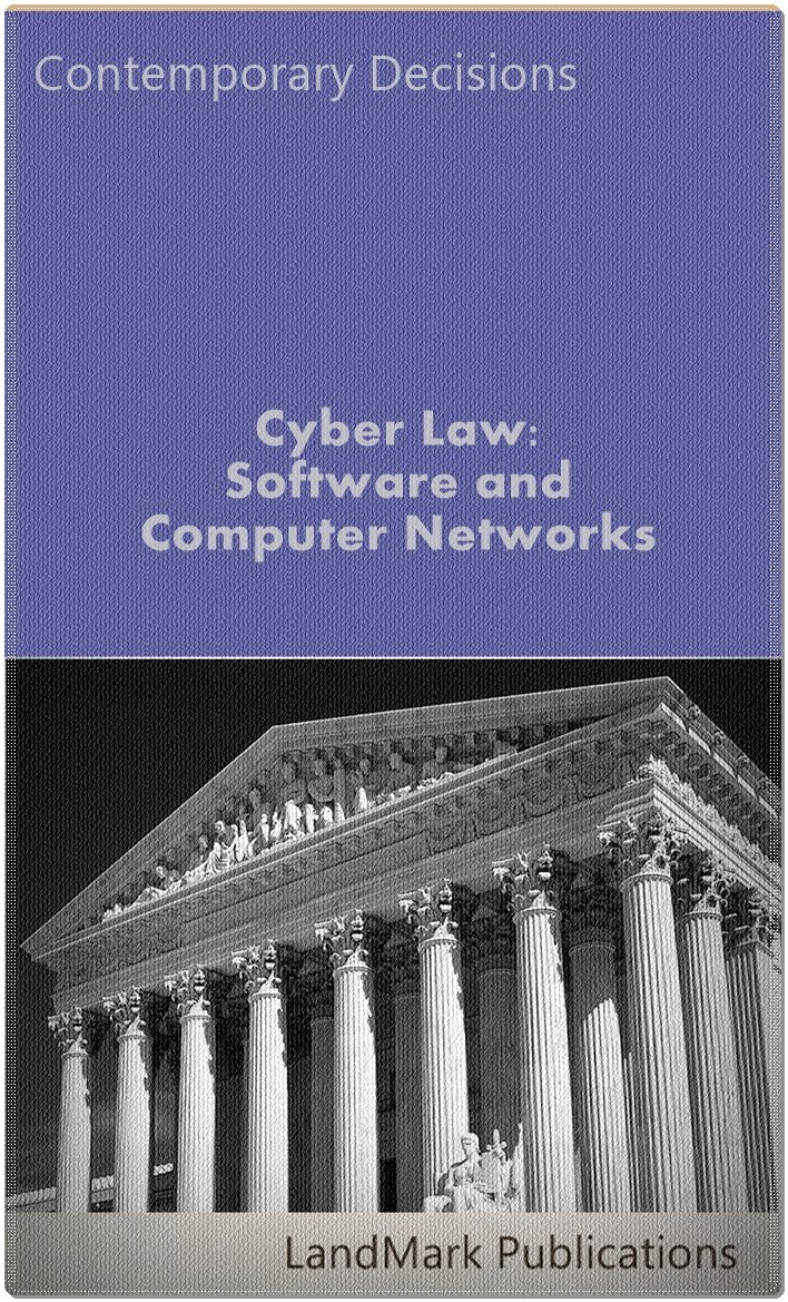 Cyber Law: Software and Computer Networks